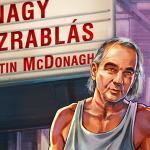 MARTIN McDONAGH: A NAGY KÉZRABLÁS